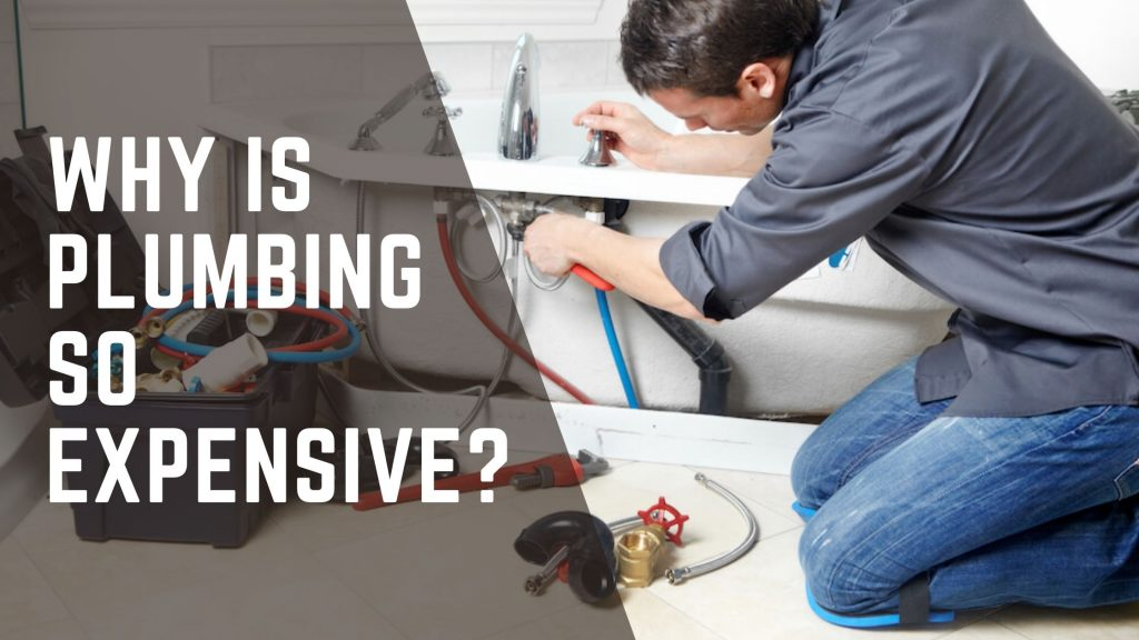 Why Is Plumbing So Expensive